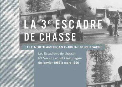 La 3e escadre de Chasse et le North American F-100D/F Super Sabre