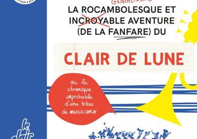 La rocambolesque et incroyable aventure (de la Fanfare) du Clair de lune